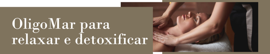 OligoMar para relaxar e detoxificar